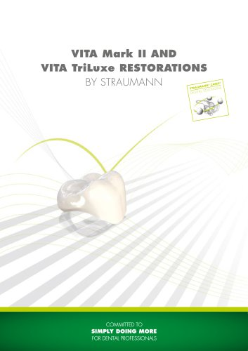 VITA Mark II and TriLuxe restorations by Straumann